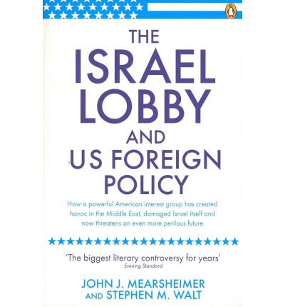 john mearsheimer and stephen walts essay the israel lobby