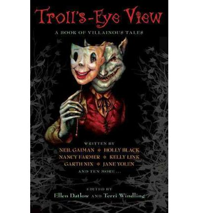 Troll's-Eye View : A Book of Villainous Tales
