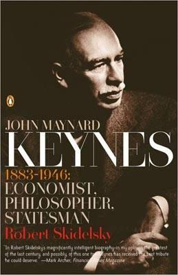 a biography of john maynard keynes a great british economist John maynard keynes by robert  been acclaimed as the authoritative account of the great economist  volume biography of john maynard keynes.
