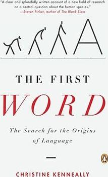 First Word, the: The Search for the Origins of Language