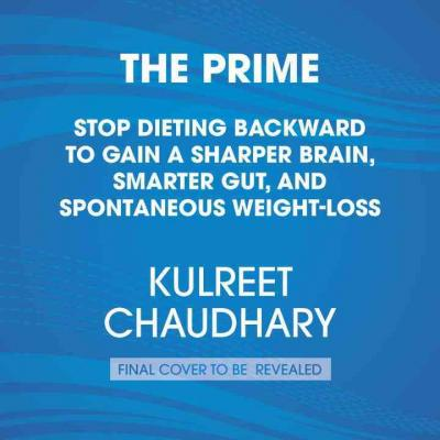 The Prime : Prepare and Repair Your Body for Spontaneous Weight Loss