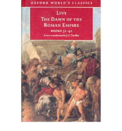 The Dawn of the Roman Empire: Bks.31-40