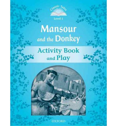Classic Tales Level 1: Mansour and the Donkey Activity Book & Play