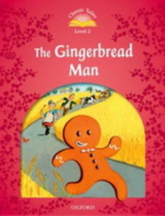 Classic Tales: Level 2: The Gingerbread Man: Gingerbread Man Pack Beginner level 2
