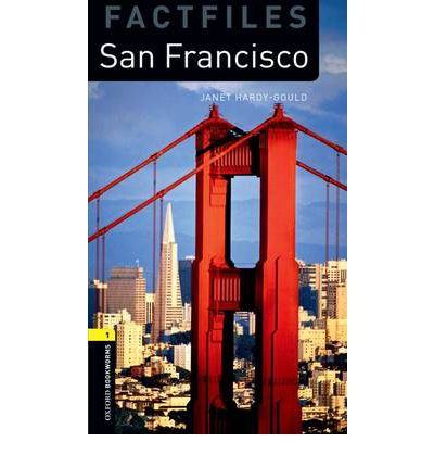 Oxford Bookworms Library Factfiles: Stage 1: San Francisco