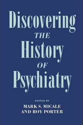 discovering the history of psychiatry pdf