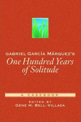 Essays on one hundred years of solitude