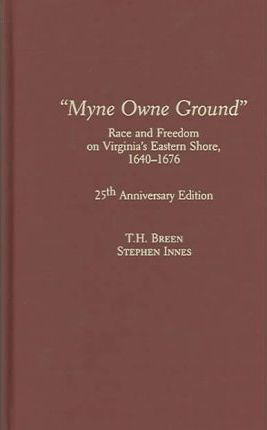 myne owne ground book review Analysis – myne owne ground myne own ground: race and freedom on  virginia's eastern shore, 1640-1676 (th breen and stephen innes, oxford  press,.