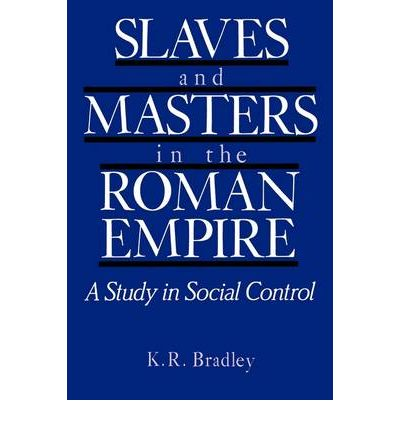 Slaves and Masters in the Roman Empire