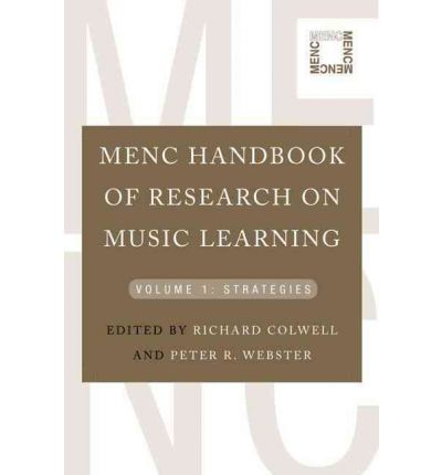 MENC Handbook of Research on Music Learning: Strategies Volume 1