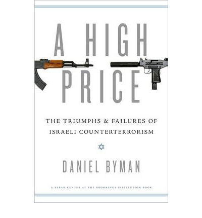 A High Price: The Triumphs and Failures of Israeli Counterterrorism