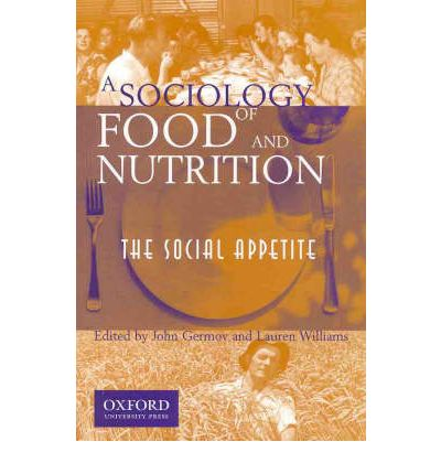 A sociology of food and nutrition john germov for Anthropology of food and cuisine