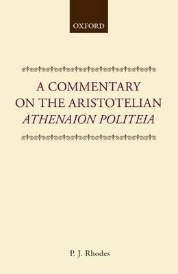 "A Commentary on the Aristotelian ""Athenaion Politeia"""