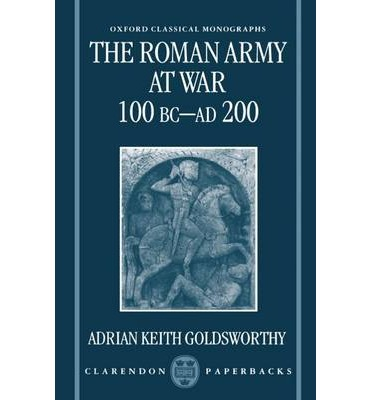 The Roman Army at War, 100 BC-AD 200