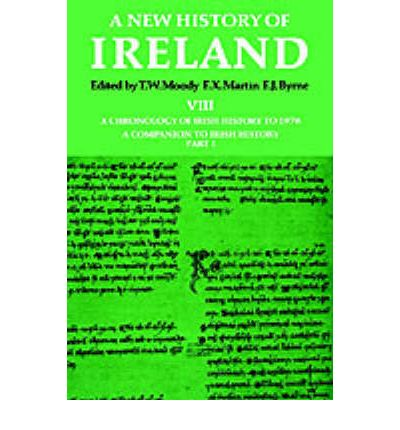 A New History of Ireland: A Chronology of Irish History to 1976 Volume 8