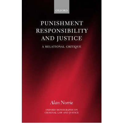 Punishment, Responsibility and Justice : A Relational Critique