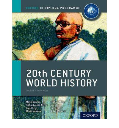 Ib 20th Century World History Course Book: Oxford Ib Diploma Programme: For the Ib Diploma