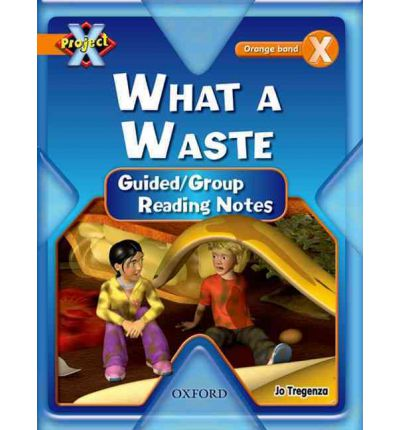 Project X: What a Waste: Teaching Notes