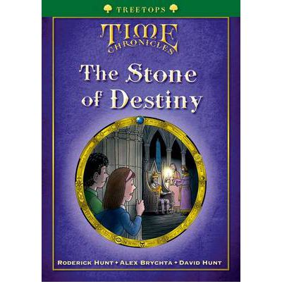 Oxford Reading Tree: Treetops Time Chronicles Level 12+ the Stone of Destiny