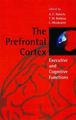 The Prefrontal Cortex : Executive and Cognitive Functions