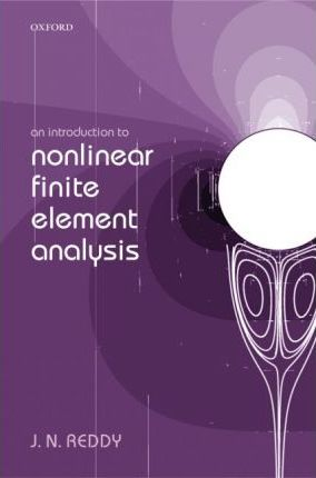 An Introduction to Nonlinear Finite Element Analysis  Hardcover  by Reddy, J. N.