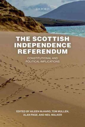 The Scottish Independence Referendum : Constitutional and Political Implications