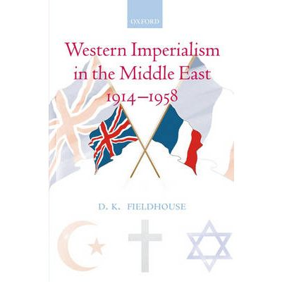 imperialism in the middle east Svr nasr there are today more than fifty muslim states, extending from the atlas mountains in the west to the malay archipelago in the east, and from sub-saharan africa to the steppes.