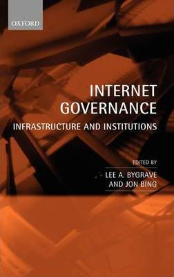 Internet Governance : Infrastructure and Institutions