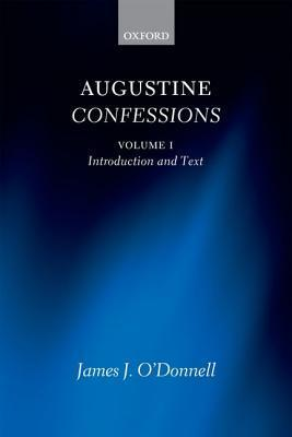 Augustine Confessions Introduction And Text Volume 1 border=