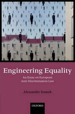 engineering equality an essay on european anti-discrimination law Engineering equality an essay on european anti-discrimination law alexander  somek provides a concise analysis of the basic concepts of.
