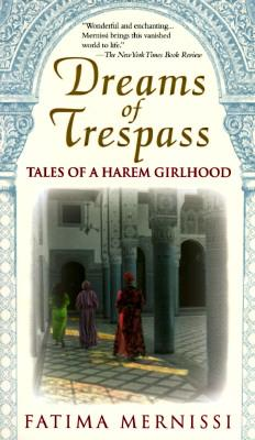 Dreams of Trespass : Tales of a Harem Girlhood