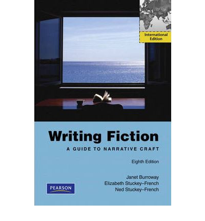 writing fiction a guide to narrative craft writing fiction janet burroway 9780205792306 8164