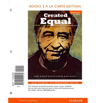 Created Equal : A History of the United States, Volume 2, Books a la Carte Edition