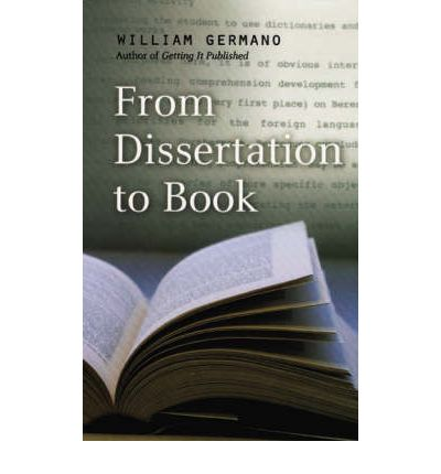 william germano from dissertation to book From dissertation to book, second edition by germano, william available in trade paperback on powellscom, also read synopsis and reviews when a dissertation crosses.