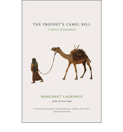 The Prophet's Camel Bell : A Memoir of Somaliland