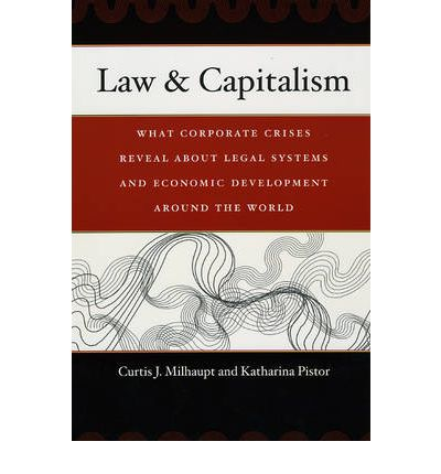 Law and Capitalism : Curtis J. Milhaupt : 9780226525280