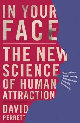 In Your Face : The New Science of Human Attraction