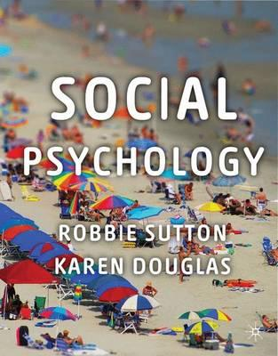 Free textbook for download Social Psychology by Robbie Sutton, Karen Douglas 9780230218031 PDF
