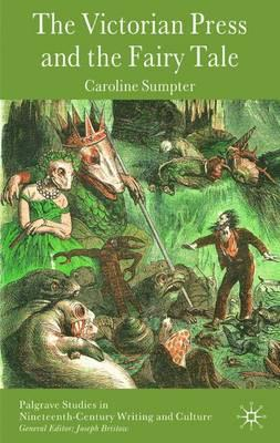 Bücher als PDF-Downloads The Victorian Press and the Fairy Tale by Caroline Sumpter (German Edition) PDF ePub iBook 0230518052