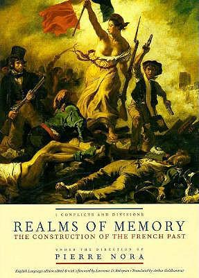 Realms of Memory: Conflicts and Divisions v. 1