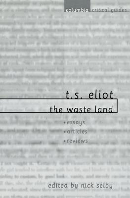 critical essays on the waste land The poem i am choosing to examine is ts, eliot's the waste land emerging from the modernist poetic movement the modern movement occurred after world war one (1914.