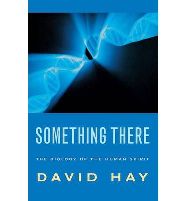 Something There : The Biology of the Human Spirit