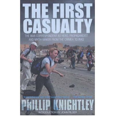 an analysis on the impact of media after the war in the first casualty by phillip knightley - analysis - our view - your in his history of war reporting, the first casualty, phillip knightley writes of check out the university of limerick / landmark.