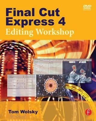 Final Cut Express 4 Editing Workshop