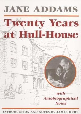 twenty years at hull house The essence of jane addams's twenty years at hull house edited with an  introduction by hunter lewis paperback: $1200 • isbn: 978-1-60419-054-0.