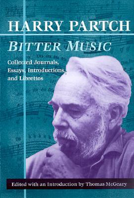 Bitter Music : Collected Journals, Essays, Introductions, and Librettos