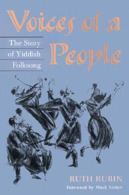 Voices of a People : The Story of Yiddish Folksong