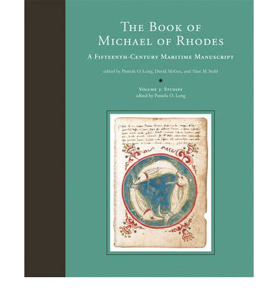 The Book of Michael of Rhodes: A Fifteenth-Century Maritime Manuscript: Studies v. 3