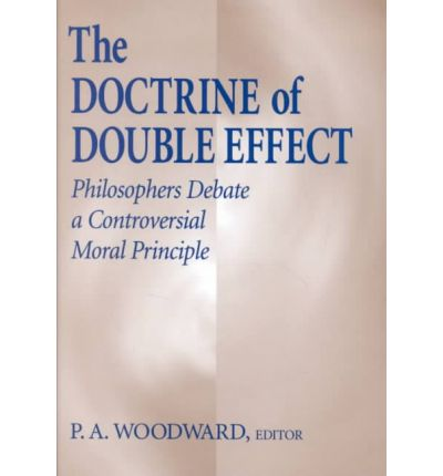 doctrine of double effect The doctrine of double effect states that it is a morally relevant difference between those bad consequences we aim and intend to bring about, and those that we do not intend but still foresee as a likely outcome of our actions.