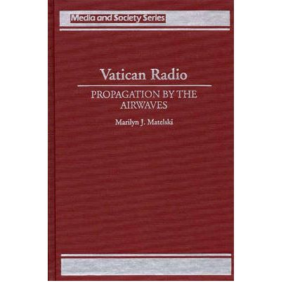 Vatican Radio : Propagation by the Airwaves